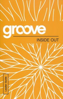 Groove: Inside Out - Leader Guide  -     By: Tony Akers