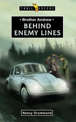 Brother Andrew; Behind Enemy Lines: Behind Enemy Lines - eBook  -     By: Nancy Drummond