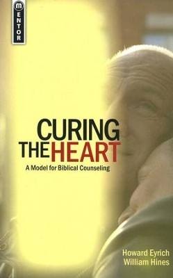 Curing The Heart: A Model for Biblical Counseling - eBook  -     By: Howard Eyrich, William Hines