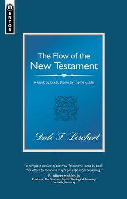 Flow Of The New Testament, The: A book by book guide to the New Testament - eBook  -     By: Dale Leschert
