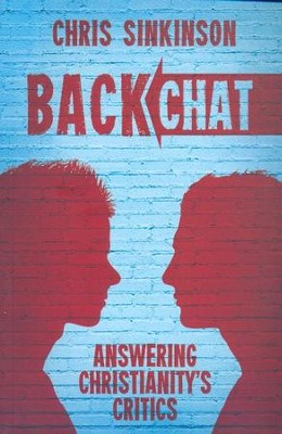 Backchat: Answering Christianity's Critics - eBook  -     By: Chris Sinkinson