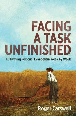 Facing A Task Unfinished: Cultivating personal evangelism week by week - eBook  -     By: Roger Carswell