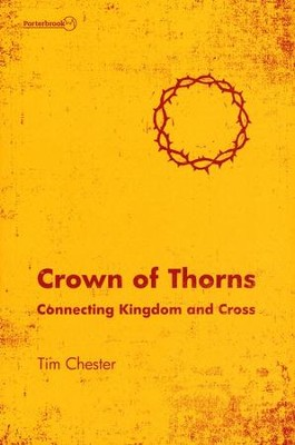 Crown Of Thorns: Connecting Kingdom and Cross - eBook  -     By: Tim Chester