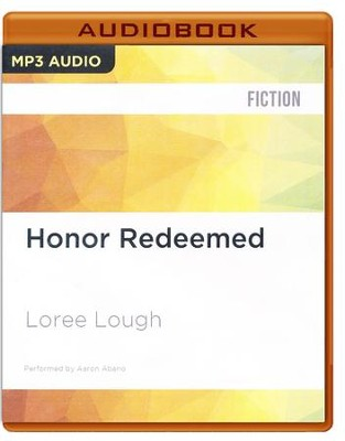 #2: Honor Redeemed - unabridged audio book on CD  -     Narrated By: Aaron Abano     By: Loree Lough