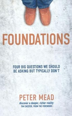 Foundations: Four Big Questions We Should Be Asking But Typically Don't - eBook  -     By: Peter Mead