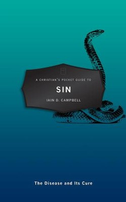 Christian's Pocket Guide To Sin, A: The Disease and Its Cure - eBook  -     By: Iain D. Campbell