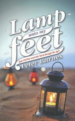 Lamp Unto My Feet: How God has Used His Word through the Ages - eBook  -     By: Peter Barnes