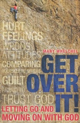 Get Over It: Letting Go and Moving on with God - eBook  -     By: Mary Whelchel