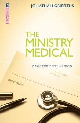 Ministry Medical, The: A health-check from 2 Timothy - eBook  -     By: Jonathan Griffiths