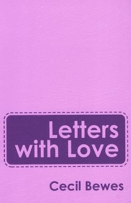 Letters With Love: Flexible Soft Cover Gift Edition - eBook  -     By: Cecil Bewes