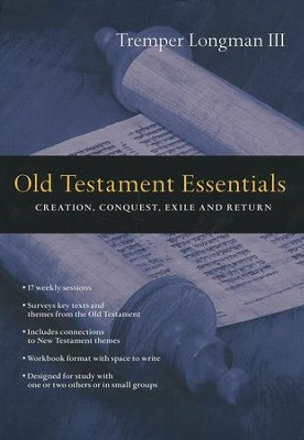 Old Testament Essentials: Creation, Conquest, Exile, and Return  -     By: Tremper Longman III
