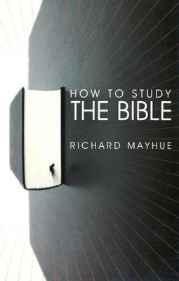 How To Study The Bible - eBook  -     By: Richard Mayhue