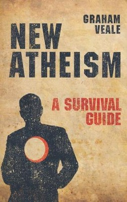 New Atheism: A Survival Guide - eBook  -     By: Graham Veale