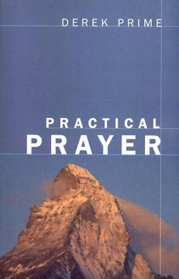 Practical Prayer - eBook  -     By: Derek Prime