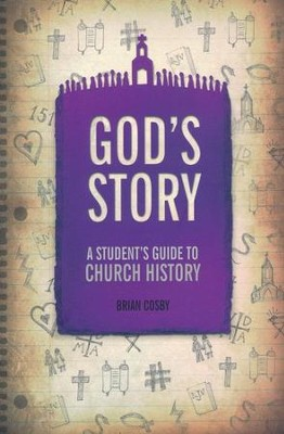 God's Story: A Student's Guide to Church History - eBook  -     By: Brian Cosby