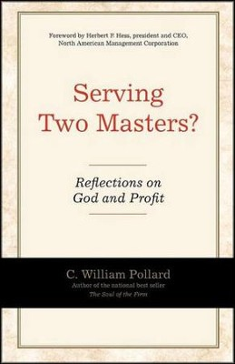 Serving Two Masters?  -     By: C. William Pollard