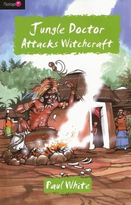 Jungle Doctor Attacks Witchcraft - eBook  -     By: Paul White