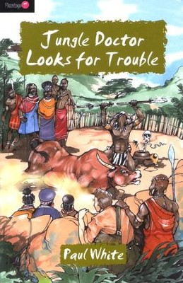 Jungle Doctor Looks For Trouble - eBook  -     By: Paul White