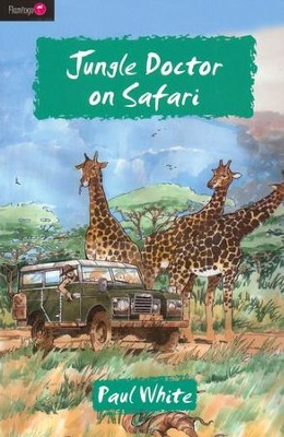 Jungle Doctor On Safari - eBook  -     By: Paul White