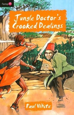 Jungle Doctor's Crooked Dealings - eBook  -     By: Paul White