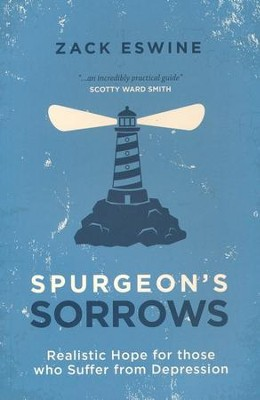 Spurgeon's Sorrows: Realistic Hope for those who Suffer from Depression - eBook  -     By: Zack Eswine