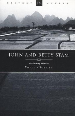 John And Betty Stam: Missionary Martyrs - eBook  -     By: Vance Christie
