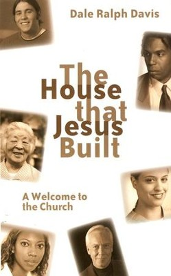 House That Jesus Built, The: A Welcome to the Church - eBook  -     By: Dale Ralph Davis