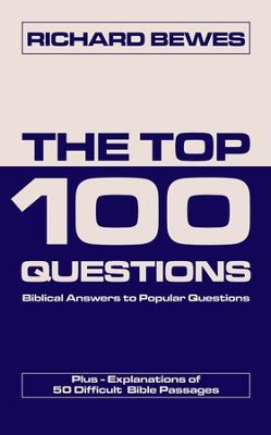 Top 100 Questions, The: Biblical Answers to Popular Questions - eBook  -     By: Richard Bewes