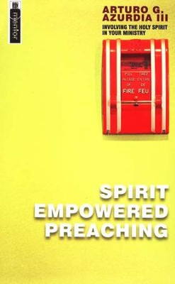 Spirit Empowered Preaching: Involving The Holy Spirit in Your Ministry - eBook  -     By: Arturo Azurdia III