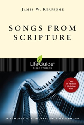 Songs from Scripture, LifeGuide Topical Bible Studies   -     By: James W. Reapsome
