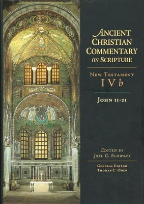 John 11-21: Ancient Christian Commentary on Scripture, NT Volume 4b [ACCS]   -     Edited By: Joel C. Elowsky, Thomas C. Oden     By: Edited by Joel C. Elowsky