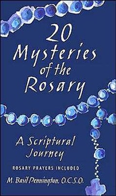 20 Mysteries of the Rosary: A Scriptural Journey  -     By: M. Basil Pennington