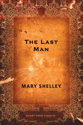 The Last Man - eBook  -     By: Mary Shelley