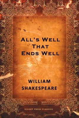 All's Well That Ends Well: A Comedy - eBook  -     By: William Shakespeare