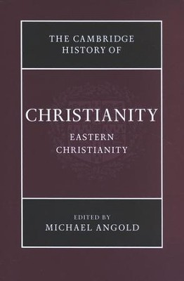 Cambridge History of Christianity, Volume 5, Eastern Christianity  -     Edited By: Michael Angold     By: Michael Angold, ed.
