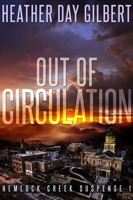 Out of Circulation -     By: Heather Day Gilbert