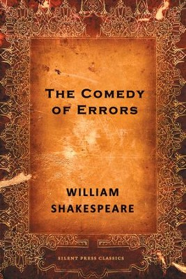 The Comedy of Errors: A Comedy - eBook  -     By: William Shakespeare