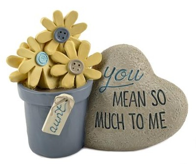 Aunt, You Mean So Much to Me Flower Pot with Heart Rock  -     By: Barbara Lloyd