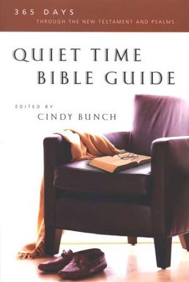 Quiet Time Bible Guide: 365 Days Through the New Testament and Psalms  -     By: Cindy Bunch