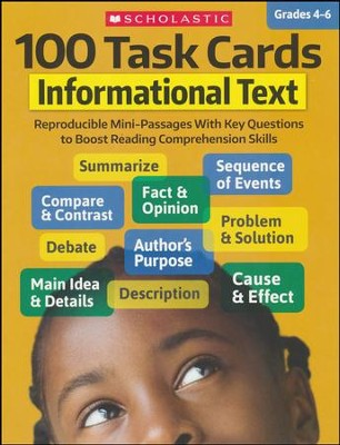100 Task Cards: Informational Text: Reproducible Mini-Passages With Key Questions to Boost Reading Comprehension Skills  -     By: Scholastic Teaching Resources