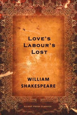 Love's Labour's Lost: A Comedy - eBook  -     By: William Shakespeare