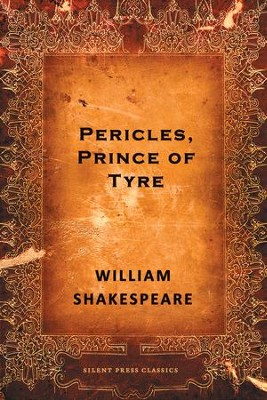 Pericles, Prince of Tyre: A Comedy - eBook  -     By: William Shakespeare