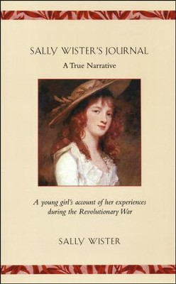 Sally Wister's Journal: Being a Young Girl's Account of Her Experiences During the Revolutionary War  -     By: Sally Wister