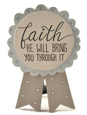 Faith, He Will Bring You Through It, Easel Plaque  -     By: Barbara Lloyd