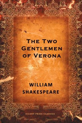 The Two Gentlemen of Verona: A Comedy - eBook  -     By: William Shakespeare