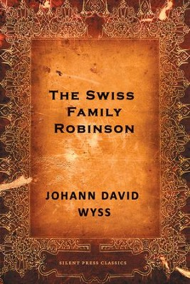 The Swiss Family Robinson - eBook  -     By: Johann David Wyss