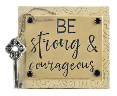 Be Strong & Courageous Easel Plaque  -     By: Barbara Lloyd