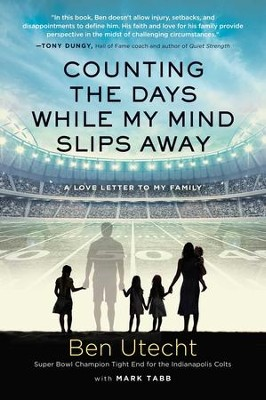 Counting the Days While My Mind Slips Away: A Love Letter to My Family - eBook  -     By: Ben Utecht, Mark Tabb