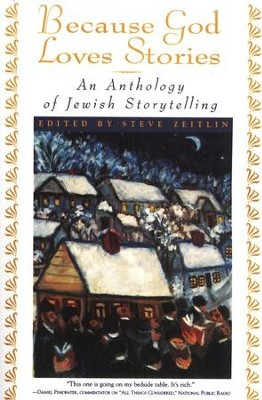 Because God Loves Stories: An Anthology of Jewish Storytelling  -     By: Steve Zeitlin