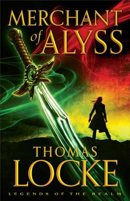 Merchant of Alyss (Legends of the Realm Book #2) - eBook  -     By: Thomas Locke